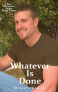 Book Cover: Whatever Is Done - The Whatever Series Book 3